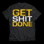 "Dedicated T-Shirt ""GET SHIT DONE"""